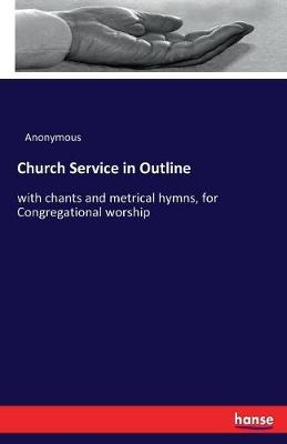 Church Service in Outline (Paperback)