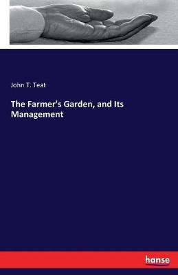 The Farmer's Garden, and Its Management (Paperback)