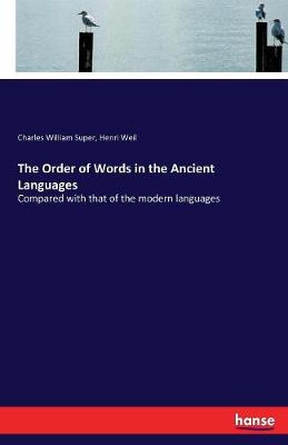 The Order of Words in the Ancient Languages (Paperback)