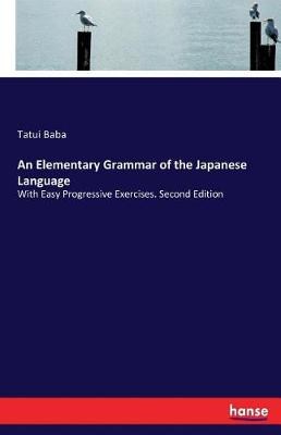 An Elementary Grammar of the Japanese Language (Paperback)