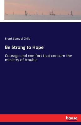 Be Strong to Hope (Paperback)