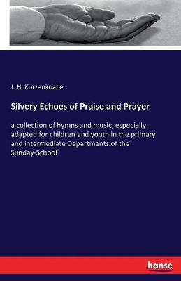 Silvery Echoes of Praise and Prayer (Paperback)