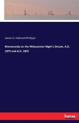 Memoranda on the Midsummer Night's Dream, A.D. 1879 and A.D. 1855 (Paperback)