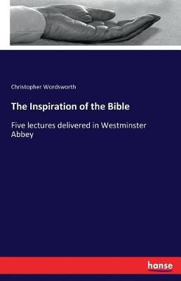 The Inspiration of the Bible (Paperback)