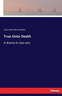 True Unto Death (Paperback)