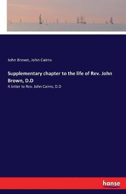Supplementary Chapter to the Life of REV. John Brown, D.D (Paperback)