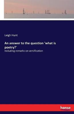 An Answer to the Question 'What Is Poetry? (Paperback)