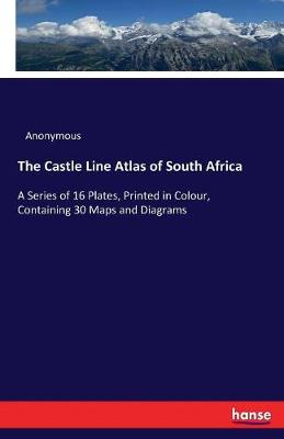 The Castle Line Atlas of South Africa (Paperback)