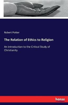 The Relation of Ethics to Religion (Paperback)