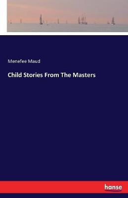 Child Stories from the Masters (Paperback)
