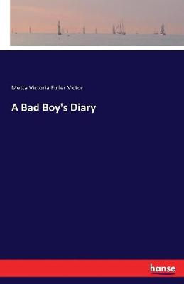 A Bad Boy's Diary (Paperback)