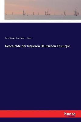 Geschichte Der Neueren Deutschen Chirurgie (Paperback)