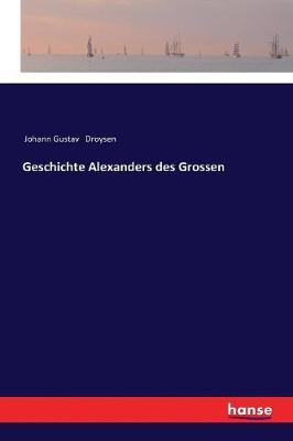 Geschichte Alexanders Des Grossen (Paperback)