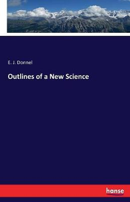 Outlines of a New Science (Paperback)