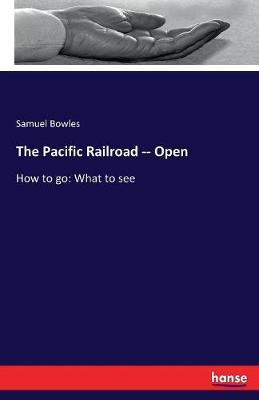 The Pacific Railroad -- Open (Paperback)