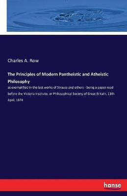 The Principles of Modern Pantheistic and Atheistic Philosophy (Paperback)