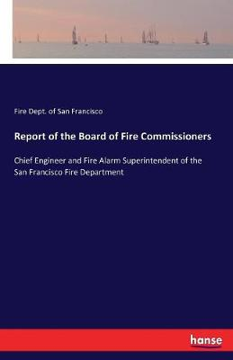 Report of the Board of Fire Commissioners (Paperback)