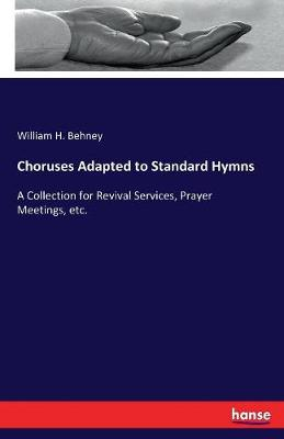 Choruses Adapted to Standard Hymns (Paperback)