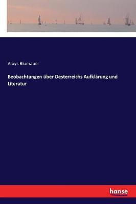 Beobachtungen ber Oesterreichs Aufkl rung Und Literatur (Paperback)