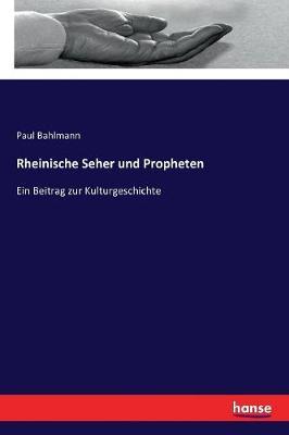 Rheinische Seher Und Propheten (Paperback)
