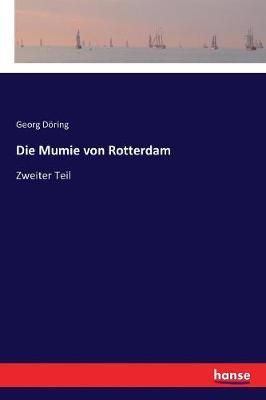 Die Mumie Von Rotterdam (Paperback)