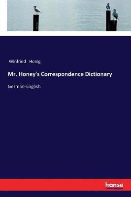 Mr. Honey's Correspondence Dictionary (Paperback)