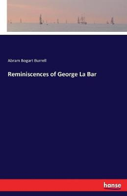 Reminiscences of George La Bar (Paperback)