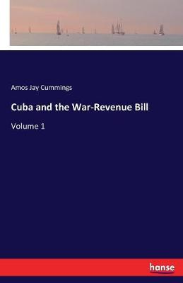 Cuba and the War-Revenue Bill (Paperback)