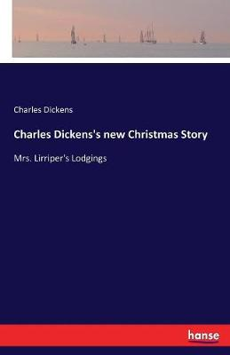 Charles Dickens's New Christmas Story (Paperback)