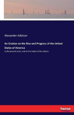 An Oration on the Rise and Progress of the United States of America (Paperback)
