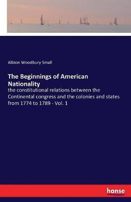 The Beginnings of American Nationality (Paperback)