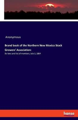 Brand Book of the Northern New Mexico Stock Growers' Association (Paperback)
