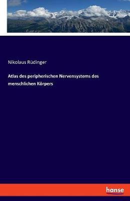 Atlas Des Peripherischen Nervensystems Des Menschlichen K rpers (Paperback)