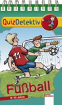 Quizdetektiv Und Allgemeinwissen Fur Schuler Quiz: Fussball (Paperback)