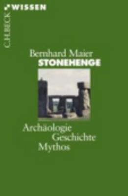 Stonehenge - Archaologie, Geschichte, Mythos (Paperback)