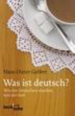 Was Ist Deutsch ? Wie Die Deutschen Wurden Was Sie Sind (Paperback)
