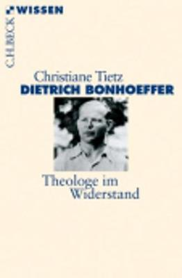 Dietrich Bonhoeffer - Theologe im Widerstand (Paperback)