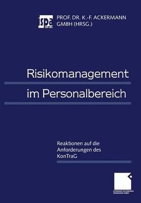 Risikomanagement Im Personalbereich: Reaktionen Auf Die Anforderungen Des Kontrag (Paperback)