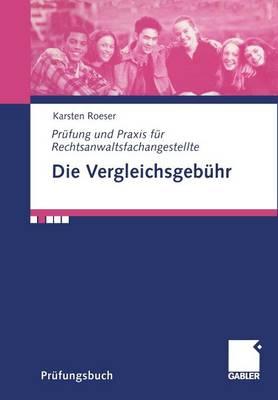 Die Vergleichsgeb hr - Prufung Und Praxis Fur Rechtsanwaltsfachangestelle (Paperback)