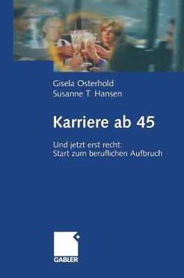 Karriere AB 45: Und Jetzt Erst Recht: Start Zum Beruflichen Aufbruch (Hardback)