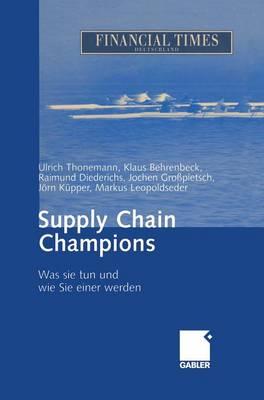 Supply Chain Champions: Was Sie Tun Und Wie Sie Einer Werden (Hardback)
