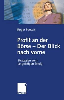 Profit an der Borse - Der Blick Nach Vorne (Paperback)