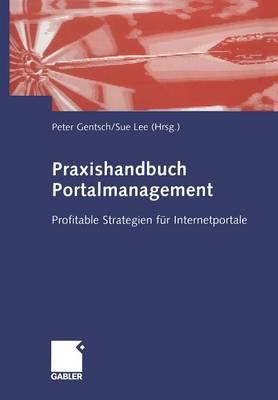 Praxishandbuch Portalmanagement: Profitable Strategien F r Internetportale (Paperback)