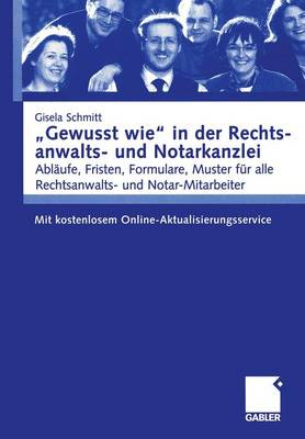 """""""gewusst Wie"""" in Der Rechtsanwalts- Und Notarkanzlei: Abl ufe, Fristen, Formulare, Muster F r Alle Rechtsanwalts- Und Notar-Mitarbeiter. Mit Kostenlosem Online-Aktualisierungsservice (Paperback)"""