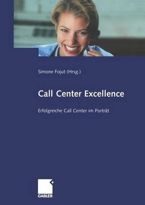 Call Center Excellence: Erfolgreiche Call Center Im Portrat (Paperback)
