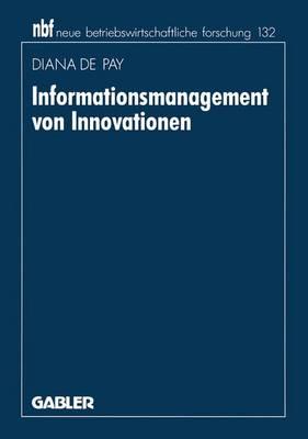 Informationsmanagement von Innovationen - Neue Betriebswirtschaftliche Forschung (NBF) (Paperback)