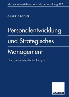 Personalentwicklung und Strategisches Management - Neue Betriebswirtschaftliche Forschung (NBF) 200 (Paperback)