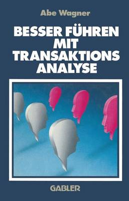Besser Fuhren Mit Transaktions Analyse (Paperback)