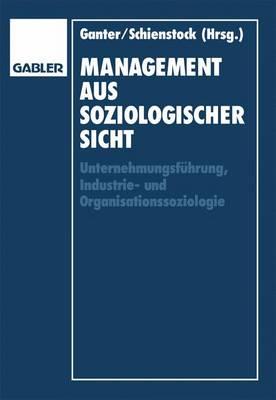 Management aus Soziologischer Sicht (Paperback)