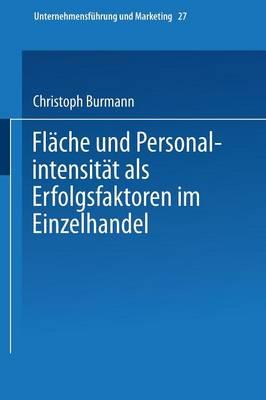 Flache Und Personalintensitat ALS Erfolgsfaktoren Im Einzelhandel - Unternehmensfuhrung Und Marketing (Paperback)